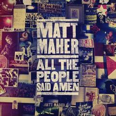 Matt-Maher---All-the-People-Said-Amen