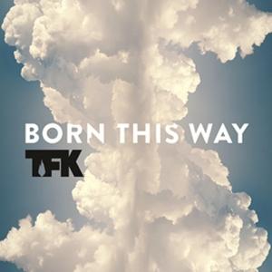 Thousand-Foot-Krutch-Born-This-Way-Lyrics