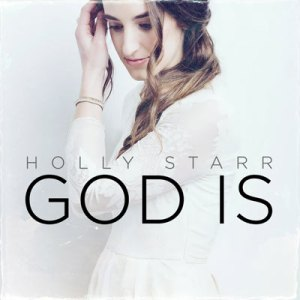 holly-starr-God-is