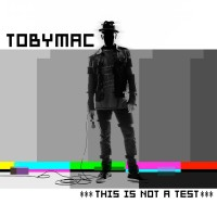 tobymac-thisisnotatest-200x200