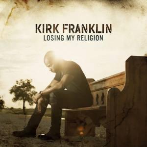 kirkfranklin_losingmyreligion