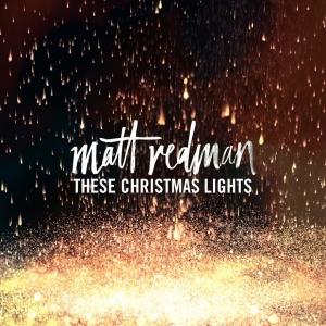 matt-redman-these-christmas-lights