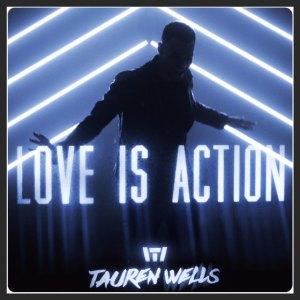 tauren-wells-love-is-action